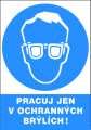 Příkazová tabulka Pracuj jen v ochranných brýlích! - plastová