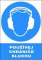 Příkazová tabulka Použij chrániče sluchu! - plastová